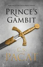 Captive Prince II: Prince's Gambit - C S Pacat by Bobanna_Stylinson