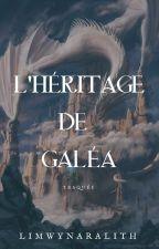 L'héritage de Galéa - Tome 1 Traquée by LimwynAralith