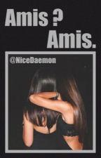 Amis ? Amis. // Citations by NiceDaemon