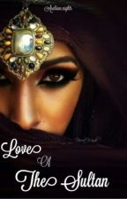 Love Of The Sultan by Arabian_nights