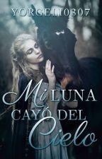 Mi Luna Cayó Del Cielo by yorgeli0307
