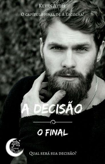 A Decisão - O Final