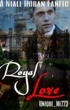 Royal Love - Niall Horan Fanfic by Unique_ME223