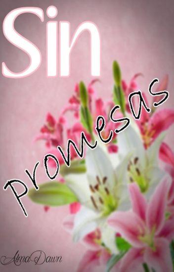 Sin promesas (Segunda parte de No lo prometas)