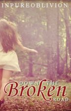 Down The Broken Road by InPureOblivion