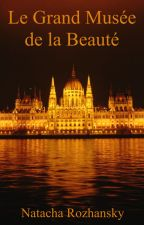 Le Grand Musée de la Beauté by TheMetalheadGirl