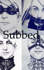 Subbed (Book 1) by rainbowcoloredhearts