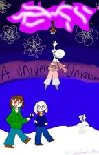 A Universe Unknown(Storyshift Chara x Reader) #Wattys2017 by Seafoam_Dragon