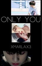 Only you (Bts Jikook ff German Pt. 1) by xmarlax3