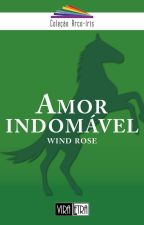 Amor Indomável by WindRose_
