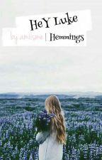 Hey Luke | Hemmings by amiisme
