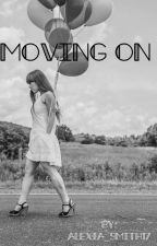 Moving on by Alexia_Smith17