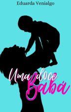 Uma Doce Babá. (REPOSTANDO) by Eduarge06