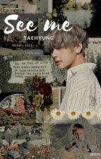 See me ✎ Taehyung by _jminie