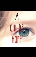 A Child's Hope by In_This_World214