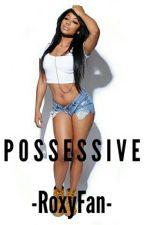 Possessive by -RoxyFan-