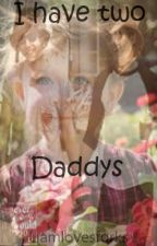 I have two Daddys ( A Larry Stylinson Fanfic) by liamlovesforks