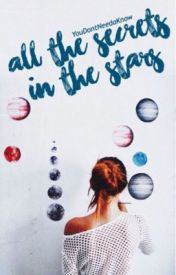 All The Secrets In The Stars by YouDontNeedaKnow