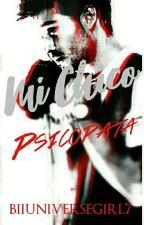Mi Chico Psicópata by BiiUniverseGirl7
