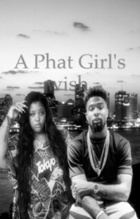 A Phat Girl's Wish by plus_size_writer
