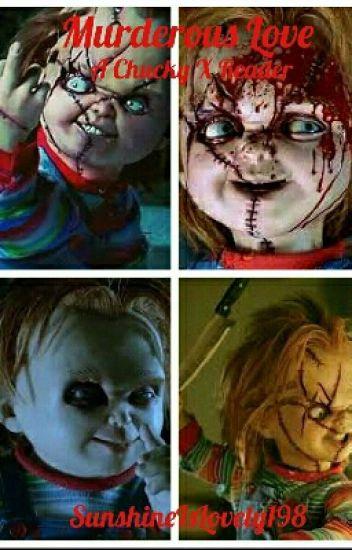 Murderous Love (A Chucky X Reader)