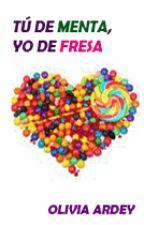 Tu de menta y yo de fresa by Victoria172