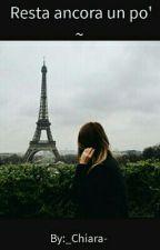 Resta ancora un po'  ~ by _Chiara-