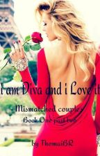 I am Diva And I love It (Mismatched Couples Book one part two) by ThomaiBR
