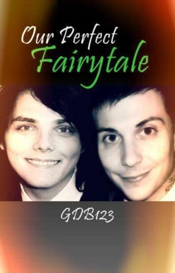 Our Perfect Fairytale (Sequel to T12 Frerard)