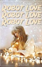 Robot Love || Yoongi by XVIDEOSUGA