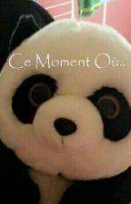 Ce Moment Où.. by AegyoSama