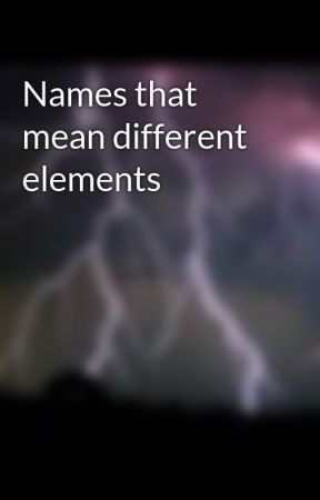 Names That Mean Different Elements Water Boys Wattpad