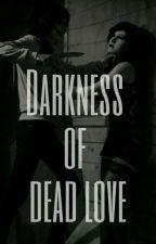 Darkness of dead love ten cuidado en donde te metes {Janeff} by sunmi_jimin_