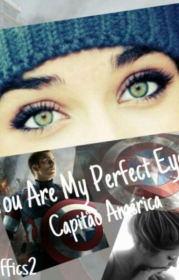 You Are My Perfect Eyes - Capitão América (Em Pausa)