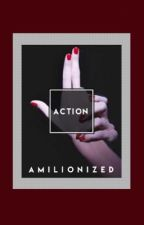 Action ; Series by amilionized