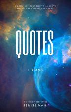 Quotes I LOVE!! by JeniseImani