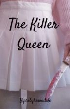 The Killer Queen  by rebyherondale