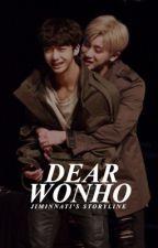 Dear Wonho || Hyungwonho Fanfic by Jiminnati