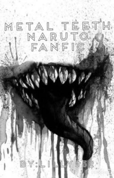 Metal Teeth (Naruto fanfic)