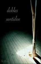 Dobles Sentidos by AdrianaArroyo4