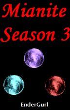 Mianite Season 3 [Part 1] by EnderGurl22
