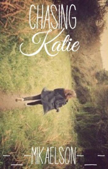 Chasing Katie (Tratie)✔️