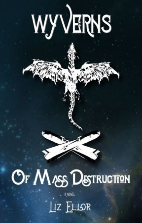 Wyverns of Mass Destruction by ElizabethEllor