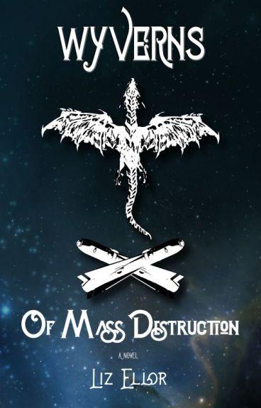 Wyverns of Mass Destruction (SNEAK PEEK) by ElizabethEllor