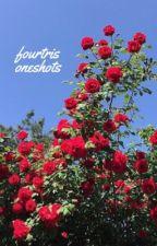 FourTris Oneshots by dandelionshai