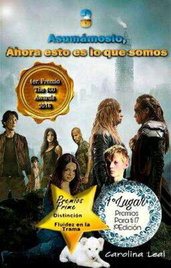 Asumamoslo, Ahora Esto Es Lo Que Somos 3... (#Premio The 100 Awards)