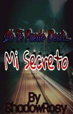 No Te Puedo Decir........mi Secreto(Vircorpio) by ladoncellavirgo