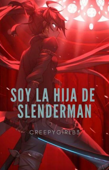 La Hija De Slender||TERMINADA||Creepys Y Tn.