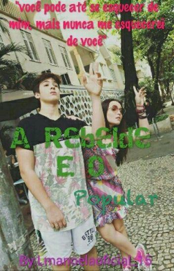 A Rebelde E O Popular 1 E 2 (CONCLUÍDO)