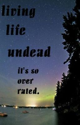Living Life Undead, book 1